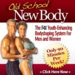 Old School New Body for the over 35 crowd